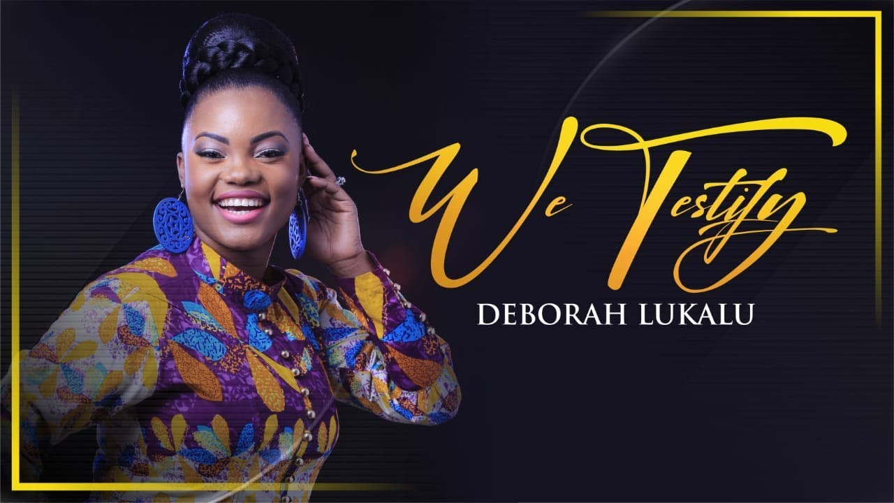 Deborah Lukalu - We Testify