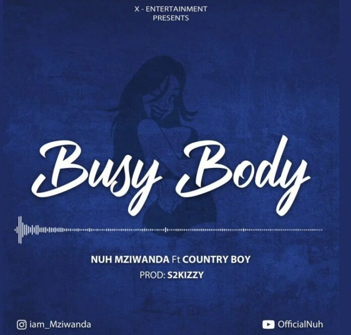 Nuh Mziwanda Ft. Country Boy - Body